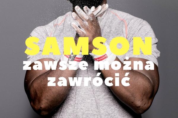 Samson – zawsze można zawrócić