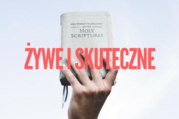 Słowo Boże jest żywe i skuteczne
