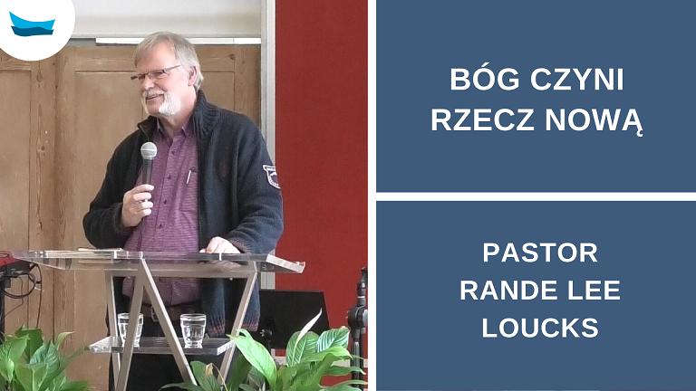 Bóg czyni rzecz nową – Rande Lee Loucks