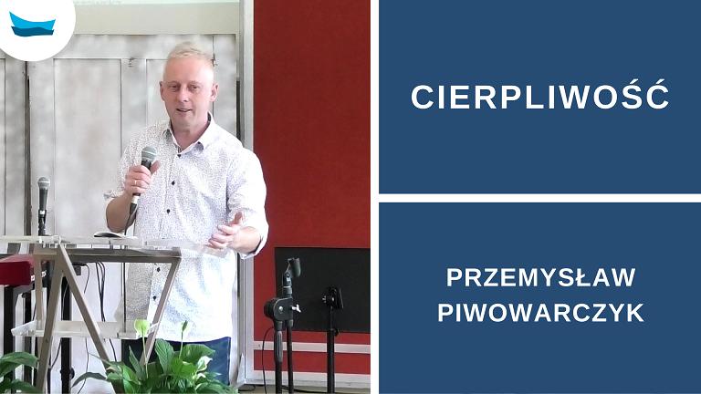 Cierpliwość – Przemysław Piwowarczyk