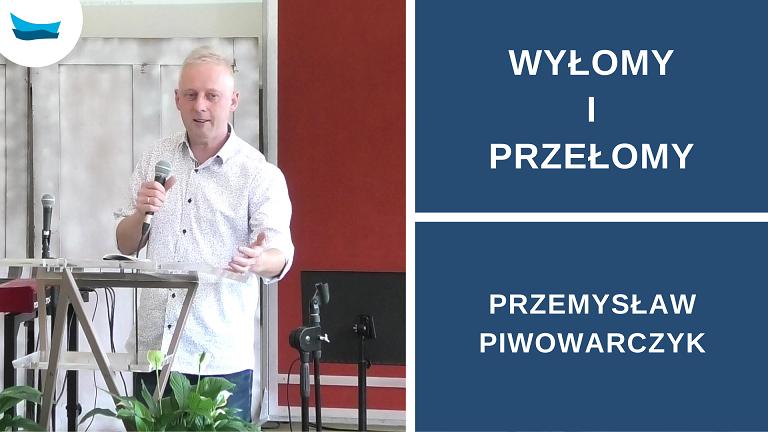 Wyłomy i przełomy Przemysław Piwowarczyk